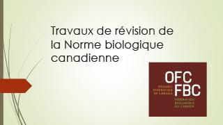 Fédération biologique du Canada - Travaux de révision de la Norme biologique canadienne